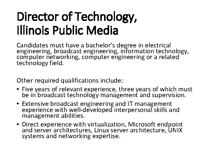 Director of Technology, Illinois Public Media Candidates must have a bachelor's degree in electrical