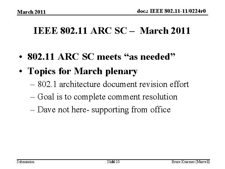 doc. : IEEE 802. 11 -11/0224 r 0 March 2011 IEEE 802. 11 ARC