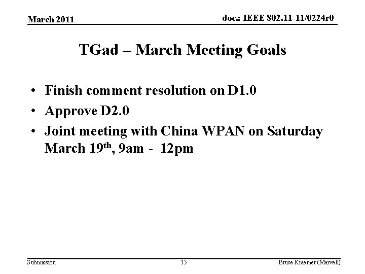 doc. : IEEE 802. 11 -11/0224 r 0 March 2011 TGad – March Meeting