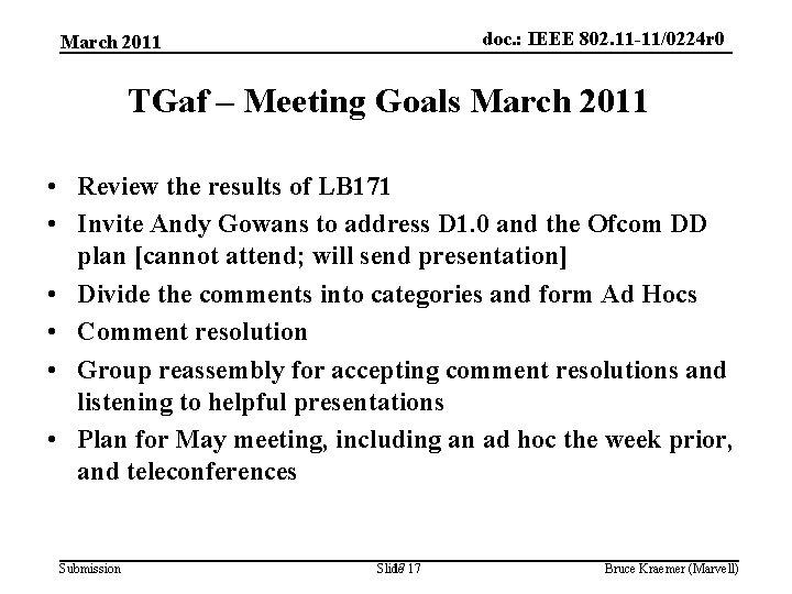 doc. : IEEE 802. 11 -11/0224 r 0 March 2011 TGaf – Meeting Goals