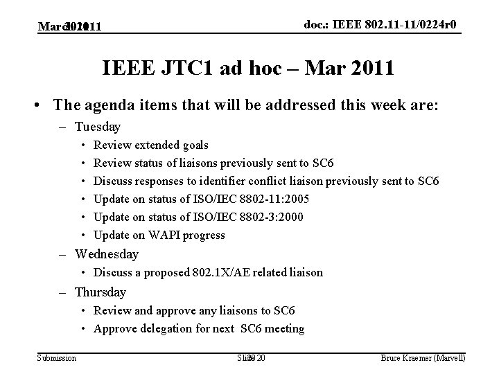 doc. : IEEE 802. 11 -11/0224 r 0 March 2011 Mar 2011 IEEE JTC