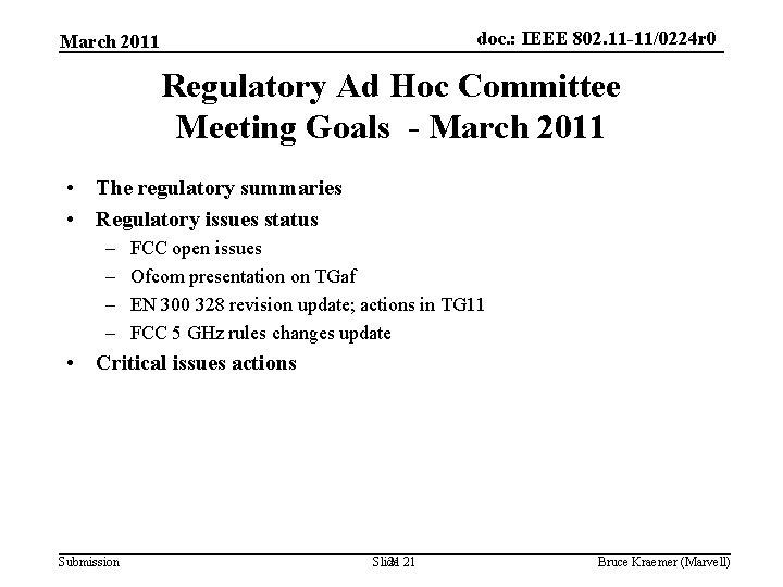 doc. : IEEE 802. 11 -11/0224 r 0 March 2011 Regulatory Ad Hoc Committee