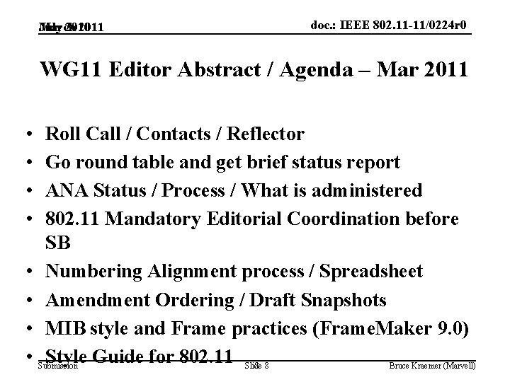 March 2011 July 2010 doc. : IEEE 802. 11 -11/0224 r 0 WG 11
