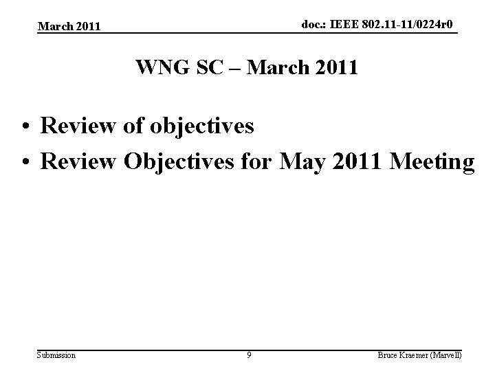 doc. : IEEE 802. 11 -11/0224 r 0 March 2011 WNG SC – March
