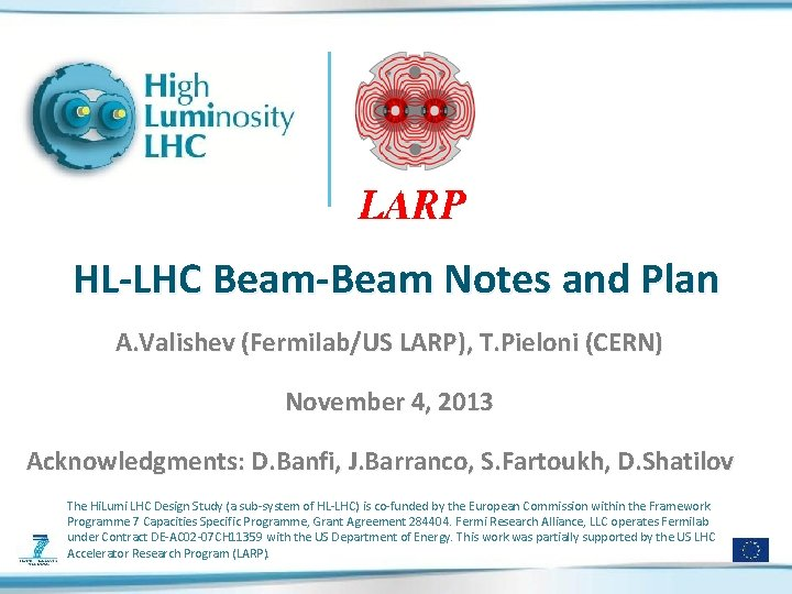 HL-LHC Beam-Beam Notes and Plan A. Valishev (Fermilab/US LARP), T. Pieloni (CERN) November 4,