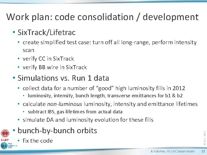 Work plan: code consolidation / development • Six. Track/Lifetrac • create simplified test case:
