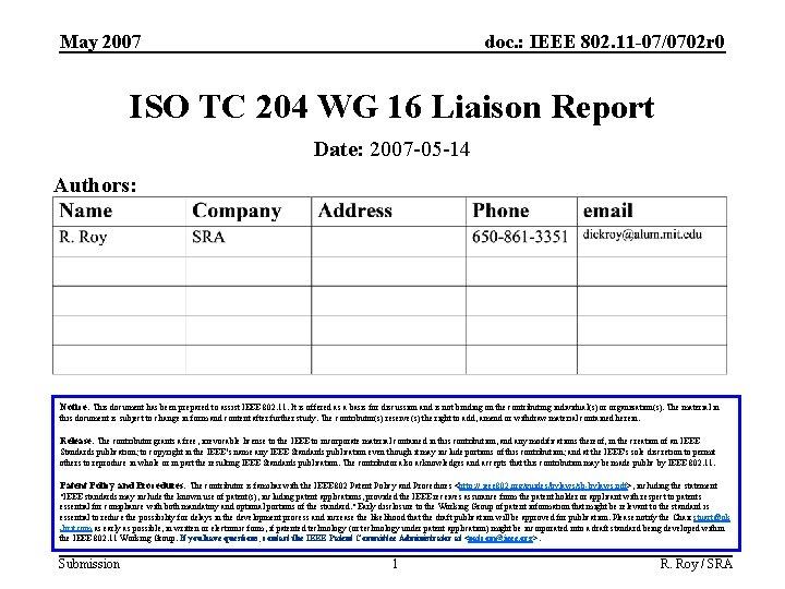 May 2007 doc. : IEEE 802. 11 -07/0702 r 0 ISO TC 204 WG