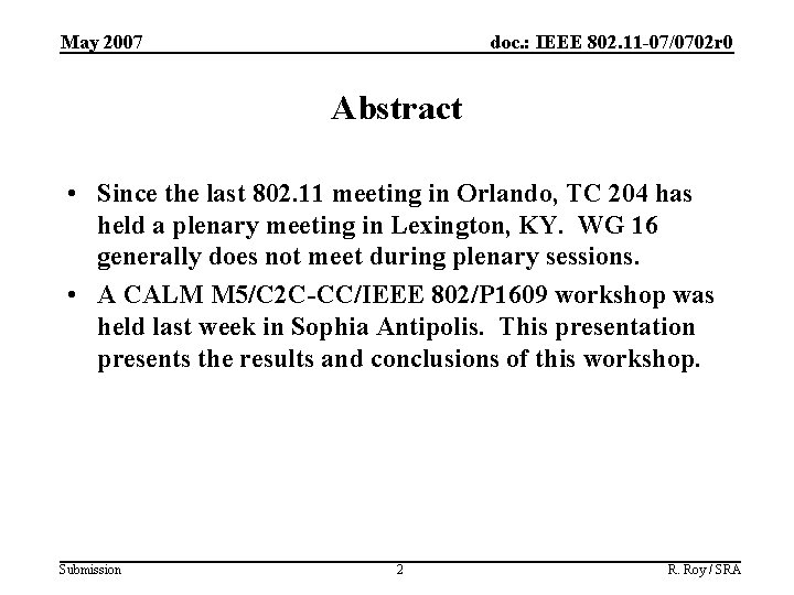 May 2007 doc. : IEEE 802. 11 -07/0702 r 0 Abstract • Since the