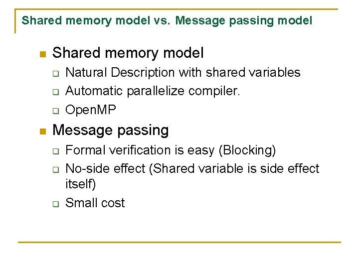 Shared memory model vs.Message passing model n Shared memory model q q q n