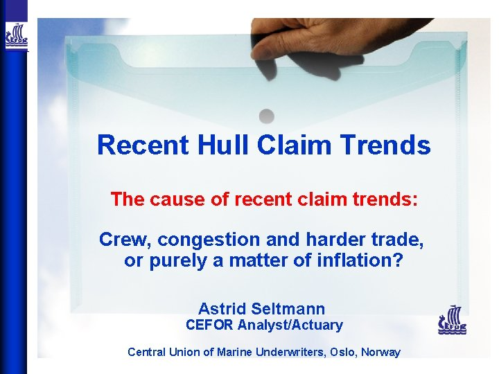 Recent Hull Claim Trends The cause of recent claim trends: Crew, congestion and harder