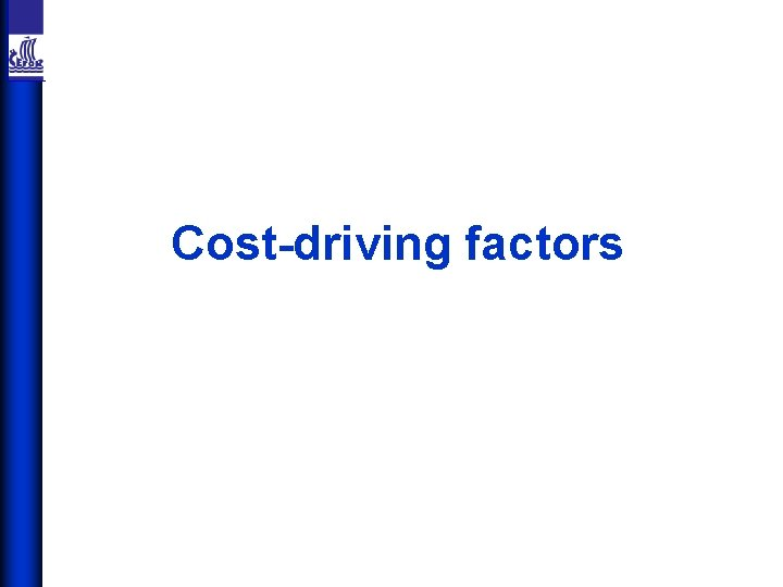 Cost-driving factors