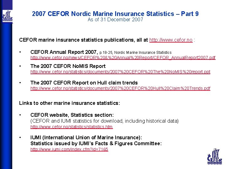 2007 CEFOR Nordic Marine Insurance Statistics – Part 9 As of 31 December 2007