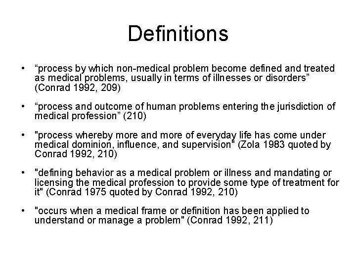 """Definitions • """"process by which non-medical problem become defined and treated as medical problems,"""