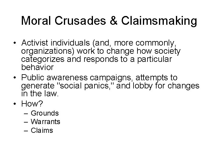 Moral Crusades & Claimsmaking • Activist individuals (and, more commonly, organizations) work to change