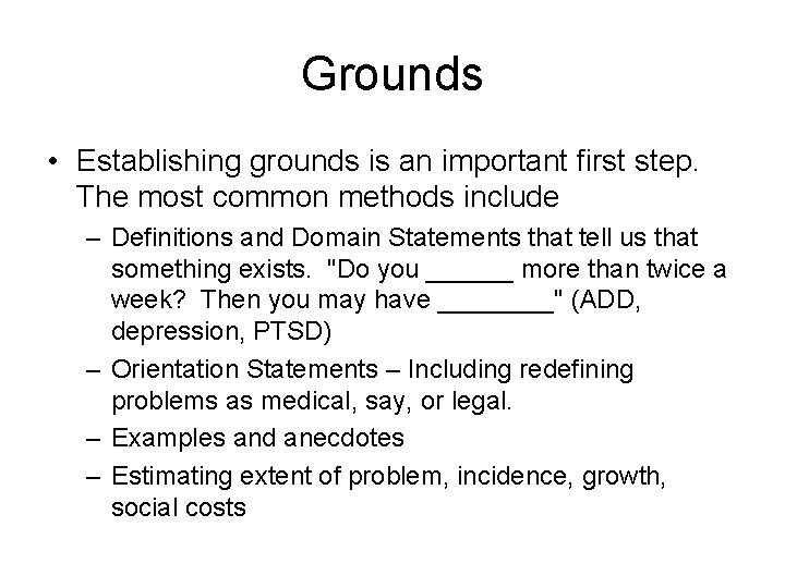 Grounds • Establishing grounds is an important first step. The most common methods include