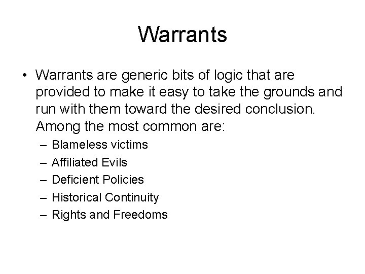 Warrants • Warrants are generic bits of logic that are provided to make it