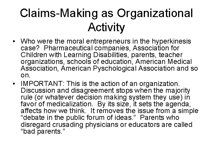 Claims-Making as Organizational Activity • Who were the moral entrepreneurs in the hyperkinesis case?