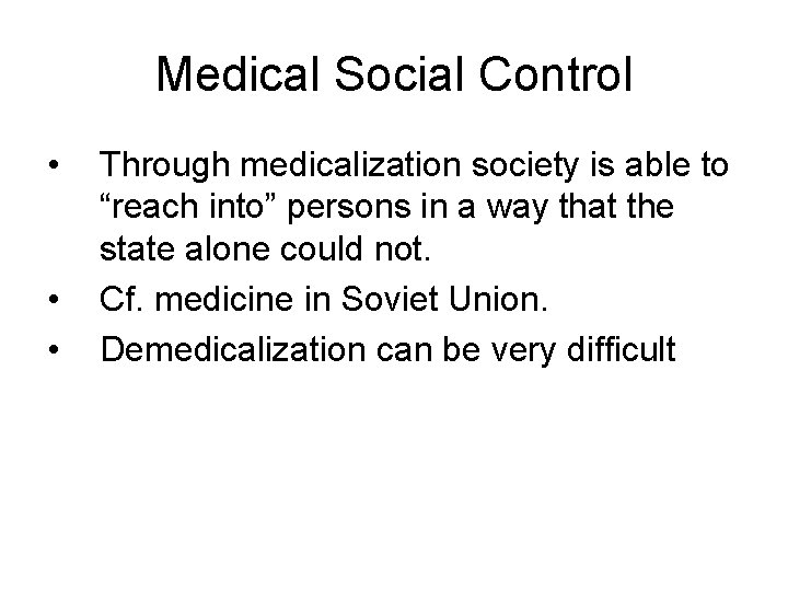 """Medical Social Control • • • Through medicalization society is able to """"reach into"""""""