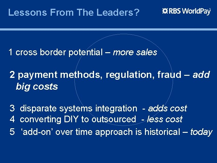 Lessons From The Leaders? 1 cross border potential – more sales 2 payment methods,