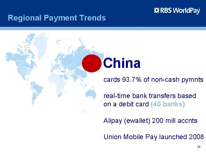 Regional Payment Trends China cards 93. 7% of non-cash pymnts real-time bank transfers based