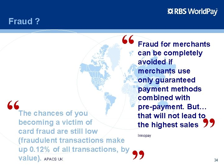 Fraud ? The chances of you becoming a victim of card fraud are still