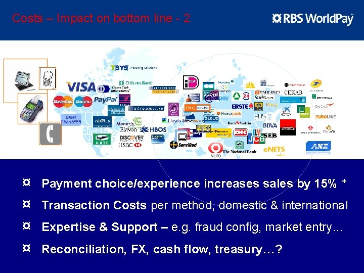 Costs – Impact on bottom line - 2 : ¤ ¤ Payment choice/experience increases