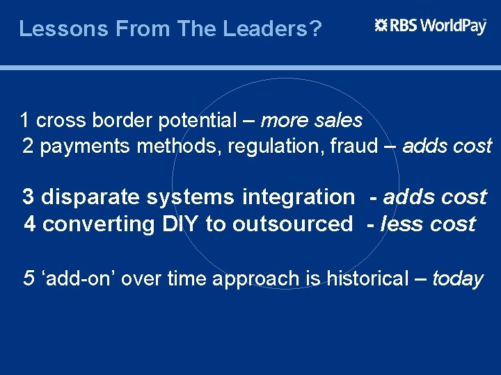 Lessons From The Leaders? 1 cross border potential – more sales 2 payments methods,