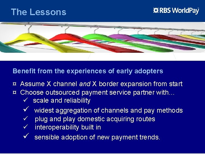 The Lessons Benefit from the experiences of early adopters ¤ Assume X channel and