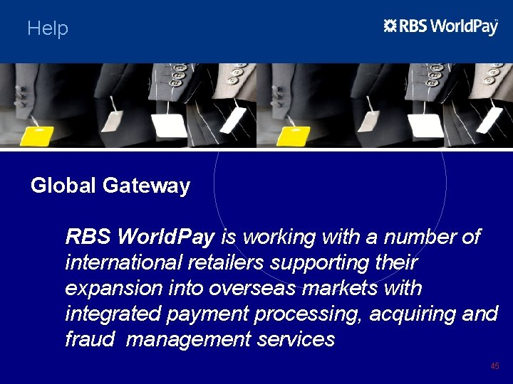 Help Global Gateway RBS World. Pay is working with a number of international retailers