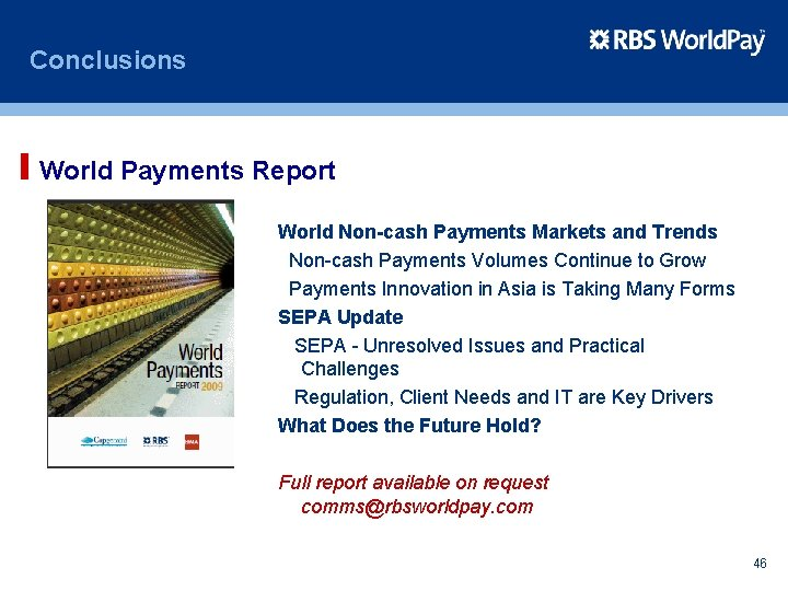 Conclusions World Payments Report World Non-cash Payments Markets and Trends Non-cash Payments Volumes Continue
