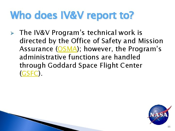 Who does IV&V report to? Ø The IV&V Program's technical work is directed by