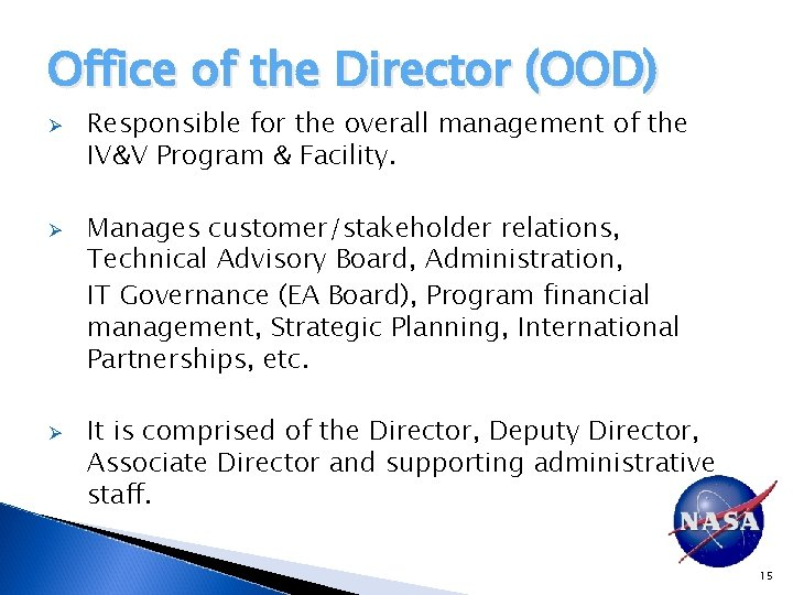 Office of the Director (OOD) Ø Ø Ø Responsible for the overall management of