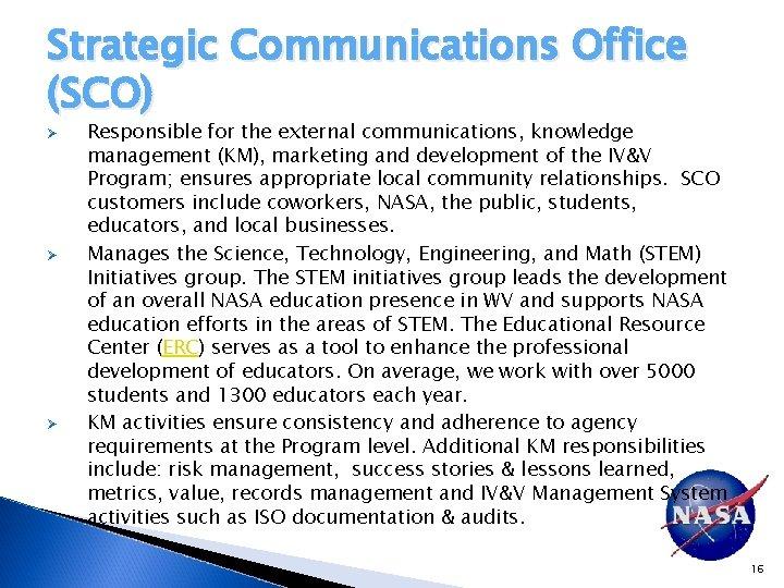 Strategic Communications Office (SCO) Ø Ø Ø Responsible for the external communications, knowledge management