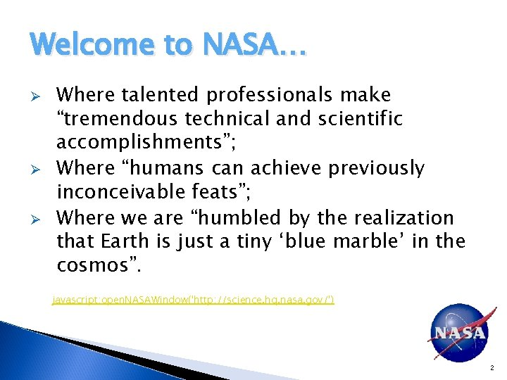 """Welcome to NASA… Ø Ø Ø Where talented professionals make """"tremendous technical and scientific"""