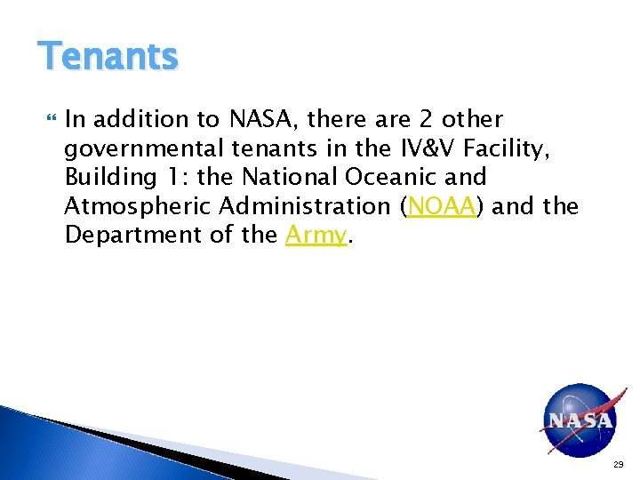 Tenants In addition to NASA, there are 2 other governmental tenants in the IV&V