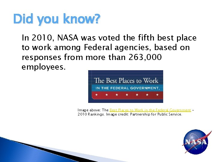 Did you know? In 2010, NASA was voted the fifth best place to work