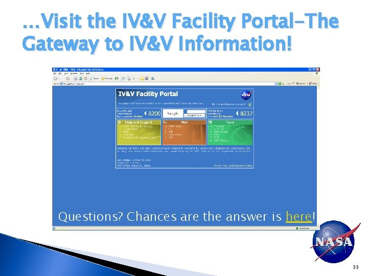 …Visit the IV&V Facility Portal-The Gateway to IV&V Information! Questions? Chances are the answer