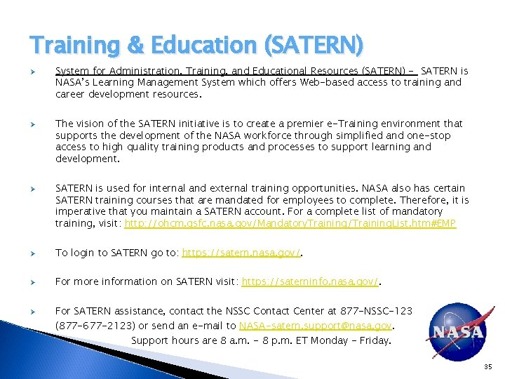 Training & Education (SATERN) Ø Ø Ø System for Administration, Training, and Educational Resources