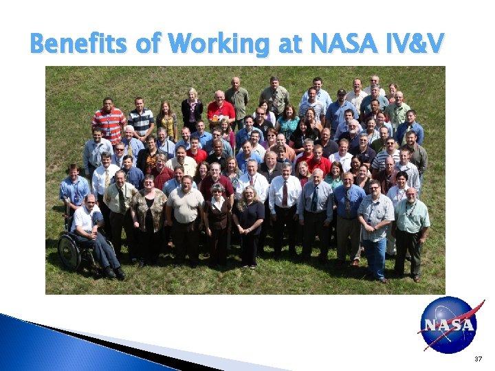 Benefits of Working at NASA IV&V 37