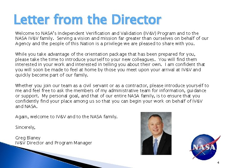Letter from the Director Welcome to NASA's Independent Verification and Validation (IV&V) Program and