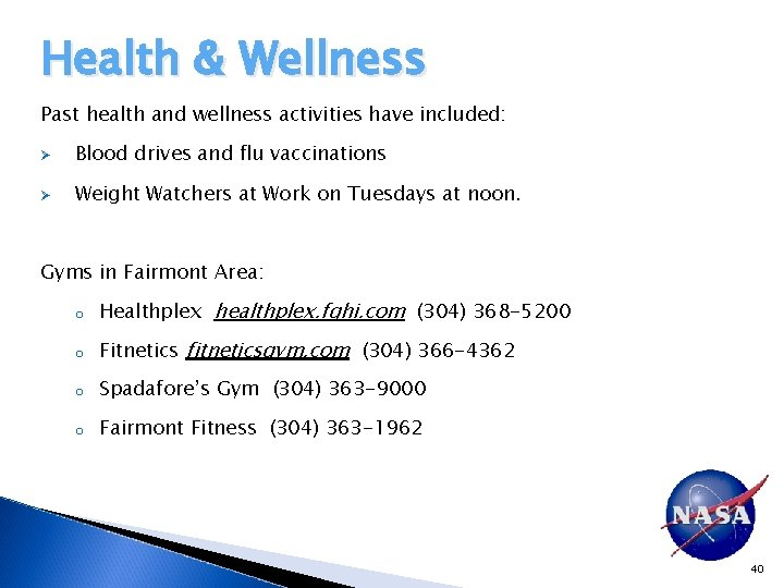Health & Wellness Past health and wellness activities have included: Ø Blood drives and
