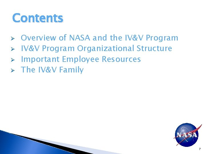 Contents Ø Ø Overview of NASA and the IV&V Program Organizational Structure Important Employee