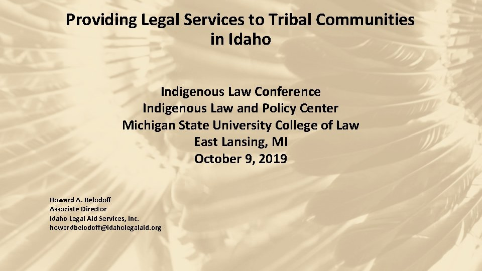 Providing Legal Services to Tribal Communities in Idaho Indigenous Law Conference Indigenous Law and