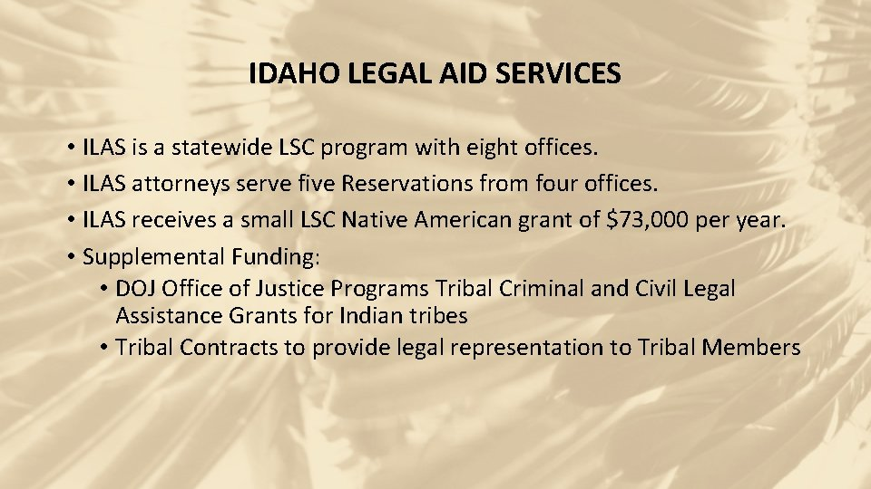 IDAHO LEGAL AID SERVICES • ILAS is a statewide LSC program with eight offices.