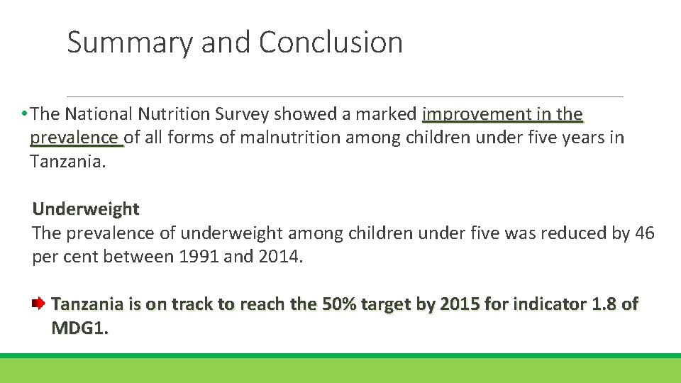 Summary and Conclusion • The National Nutrition Survey showed a marked improvement in the