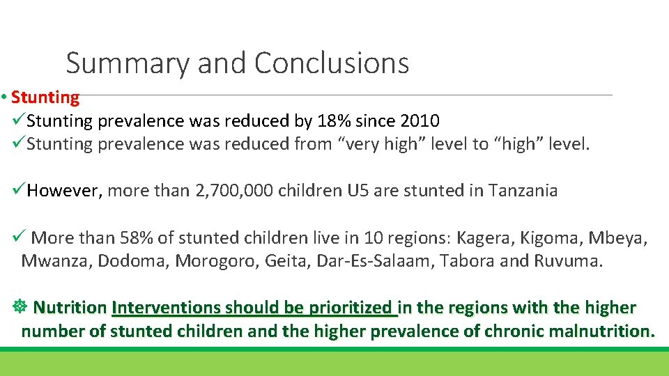 Summary and Conclusions • Stunting üStunting prevalence was reduced by 18% since 2010 üStunting