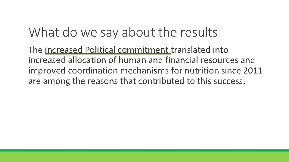 What do we say about the results The increased Political commitment translated into increased