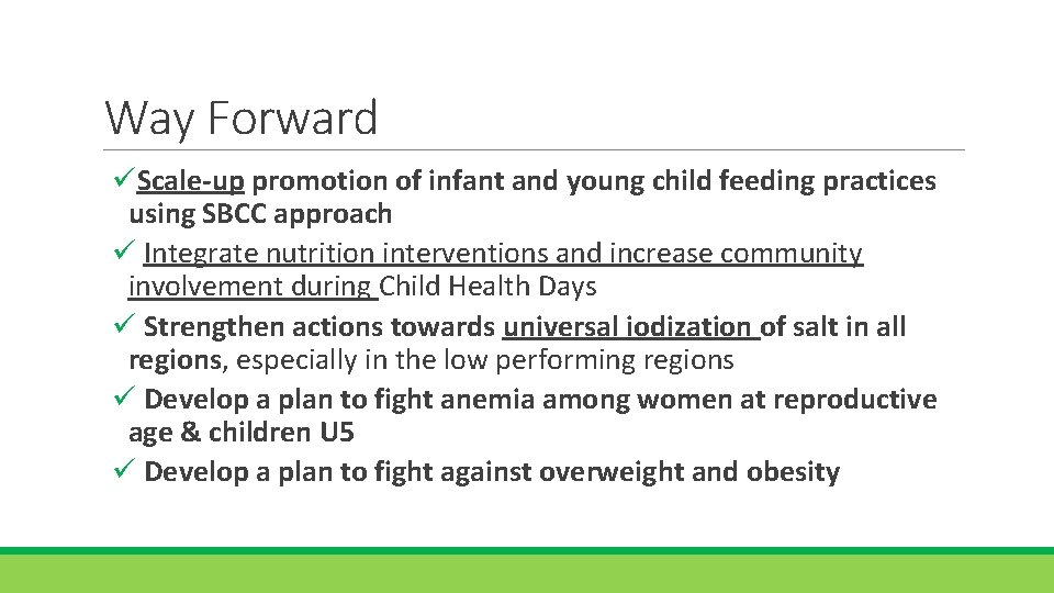 Way Forward üScale-up promotion of infant and young child feeding practices using SBCC approach