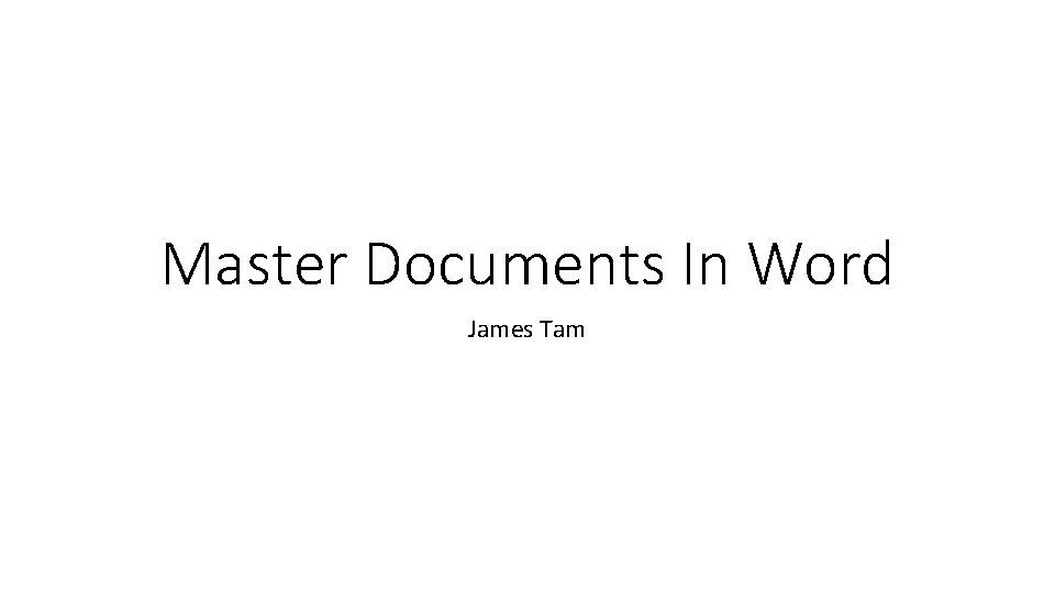 Master Documents In Word James Tam
