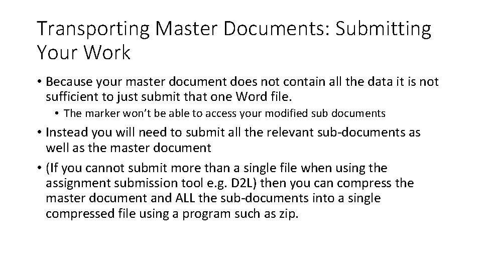 Transporting Master Documents: Submitting Your Work • Because your master document does not contain